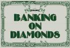 Banking on Diamonds